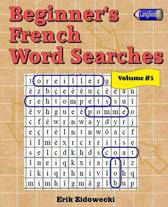 Beginner's French Word Searches - Volume 3
