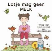 Lotje mag geen melk - uitleg voor kinderen met een melkallergie