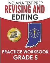 Indiana Test Prep Revising and Editing Practice Workbook Grade 5
