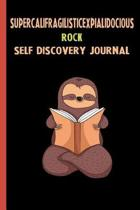 Supercalifragilisticexpialidocious Rock Self Discovery Journal