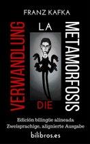 Die Verwandlung - La metamorfosis (Edicion bilingüe alineada - Zweisprachige alignierte Ausgabe)