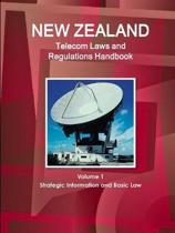 New Zealand Telecom Laws and Regulations Handbook Volume 1 Strategic Information and Basic Law