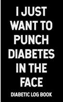 I Just Want to Punch Diabetes in the Face