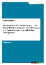 Tabus Und Ihre Uberschreitung in Der Baader-Meinhof-Komplex. Eine Filmanalyse Und Darstellung Der Geschichtlichen Hintergrunde