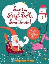 Santa, Sleigh Bells, and Snowmen! Super Holiday Fun Coloring Book