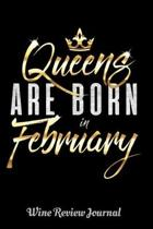 Queens Are Born in February Wine Review Journal