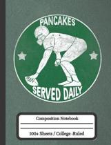 Pancakes Served Daily: Composition Notebook for Football Players