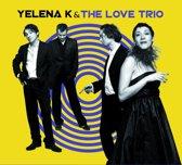 Yelena K. & The Love Trio