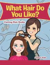 What Hair Do You Like?