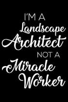 I'm a Landscape Architect Not a Miracle Worker