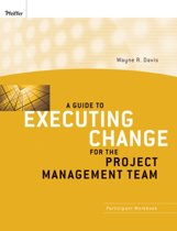 A Guide to Executing Change for the Project Management Team