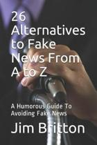 26 Alternatives to Fake News from A to Z