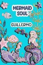 Mermaid Soul Guillermo