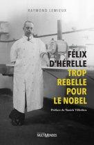 Félix d'Hérelle, trop rebelle pour le Nobel