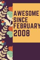 Awesome Since February 2008 Notebook Birthday Gift: Lined Notebook / Journal Gift, 120 Pages, 6x9, Soft Cover, Matte Finish