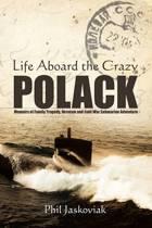 Life Aboard the Crazy Polack