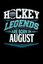 Hockey Legends Are Born In August: Hockey Journal 6x9 Notebook Personalized Gift For Birthdays In August