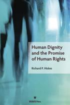 Human Dignity and the Promise of Human Rights