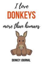 I Love Donkeys More Than Humans