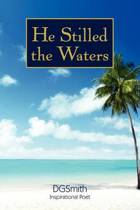 He Stilled the Waters