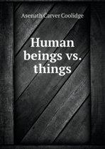 Human Beings vs. Things