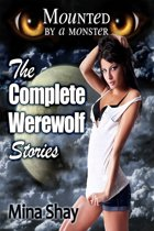 Mounted by a Monster: The Complete Werewolf Stories