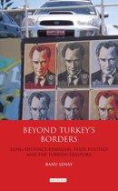 Beyond Turkey's Borders