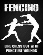 Fencing, Like Chess But with Puncture Wounds