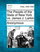 The People of the State of New York vs. James J. Larkin