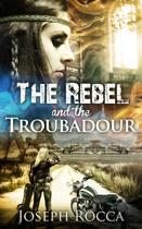The Rebel and the Troubadour