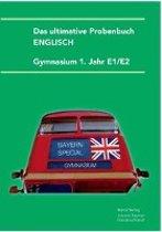 Das ultimative Probenbuch Gymnasium Englisch 1. Jahr E1/E2