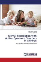 Mental Retardation with Autism Spectrum Disorders in Children