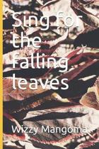 Sing for the falling leaves