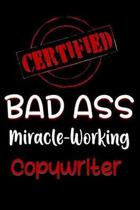 Certified Bad Ass Miracle-Working Copywriter