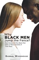 Why Black Men Jump the Fence?