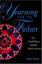 Yearning for the Father: The Lord's Prayer and the Mystic Journey