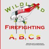 Wildland Firefighting A, B, C s