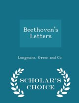 Beethoven's Letters - Scholar's Choice Edition