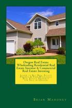 Oregon Real Estate Wholesaling Residential Real Estate Investor & Commercial Real Estate Investing