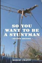 So You Want to Be a Stuntman