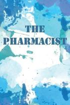 The Pharmacist: Blank Lined Journal 6x9 - Apothecary Pharmacist Notebook I Pharmacy Themed Gift for Pharmacologist Major, Pharmaceutis