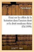 Essai Sur Les Effets de la Licitation Dans l'Ancien Droit Et Le Droit Moderne Th�se