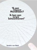 Ik een nieuwe Mondriaan? ik ben een ouwe Schoonhoven!