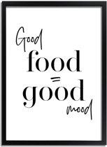 DesignClaud Good food is good mood - Tekst poster - Zwart wit A4 + Fotolijst wit