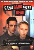 Bang Bang You're Dead (dvd)