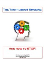The Truth about Smoking (and how to STOP)