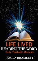 Life Lived, Reading the Word