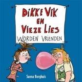 Dikke Vik en Vieze Lies 1 - Dikke Vik en Vieze Lies worden vrienden