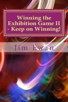 Winning the Exhibition Game II - Keep on Winning!