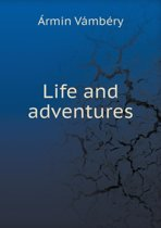 Life and Adventures